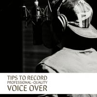 Tips To Record Professional-quality Voice Over