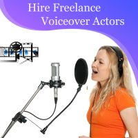 Hire Freelance Voiceover Actors